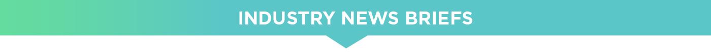 Industry News Briefs